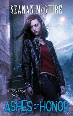 Ashes of Honor (Toby Daye Book 6) (Paperback): Seanan McGuire