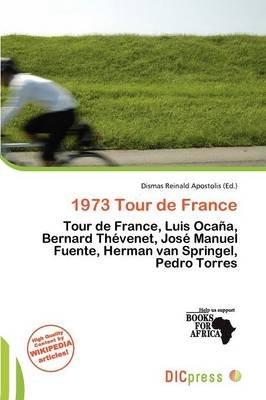 1973 Tour de France (Paperback): Dismas Reinald Apostolis
