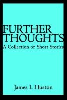 Further Thoughts - A Collection of Short Stories (Paperback): James I. Huston