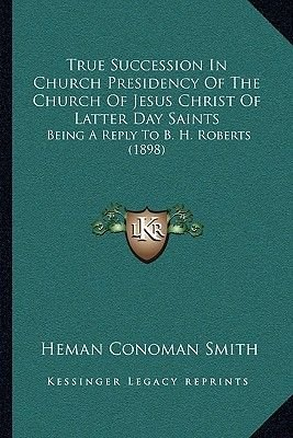 True Succession in Church Presidency of the Church of Jesus True Succession in Church Presidency of the Church of Jesus Christ...