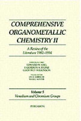 Vanadium and Chromium Groups, v.5 (Hardcover): E.W. Abel, F. Gordon A. Stone, G. Wilkinson