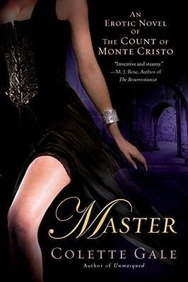 Master - An Erotic Novel of the Count of Monte Cristo (Paperback): Colette Gale