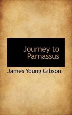 Journey to Parnassus (Paperback): James Young Gibson