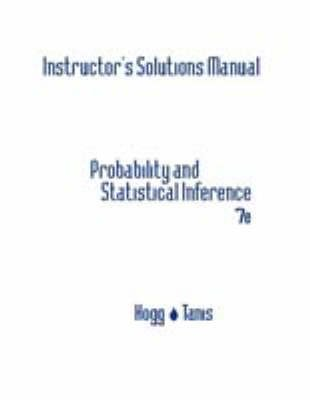 Probability and Statistical Inference - Instructors Solutions Manual (Hardcover, 7th Revised edition): Robert V. Hogg, Elliot...