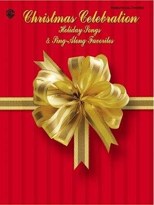 Christmas Celebration -- Holiday Songs & Sing-Along Favorites - Piano/Vocal/Chords (Paperback): Alfred Music
