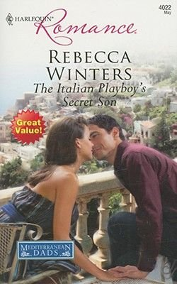 The Italian Playboy's Secret Son (Paperback): Rebecca Winters