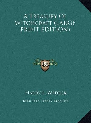 A Treasury of Witchcraft (Large print, Hardcover, large type edition): Harry E. Wedeck