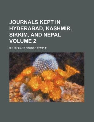 Journals Kept in Hyderabad, Kashmir, Sikkim, and Nepal Volume 2 (Paperback): Richard Temple, Richard Carnac Temple