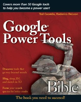 Google Power Tools Bible (Paperback): Ted Coombs, Roderico DeLeon