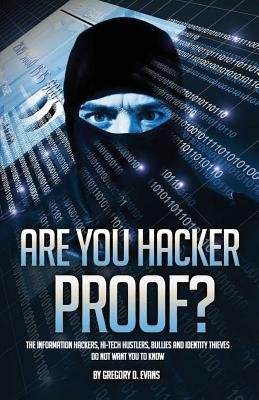 Are You Hacker Proof? (Paperback): Gregory D Evans