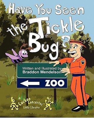 Have You Seen the Tickle Bug? (Paperback): Braddon Mendelson