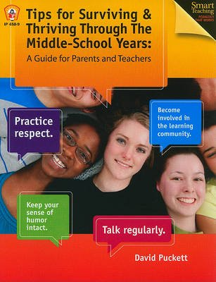 Tips for Surviving & Thriving Through the Middle School Years - A Guide for Parents and Teachers (Paperback): David Puckett