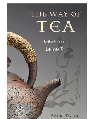 The Way of Tea (Electronic book text): Aaron Fisher