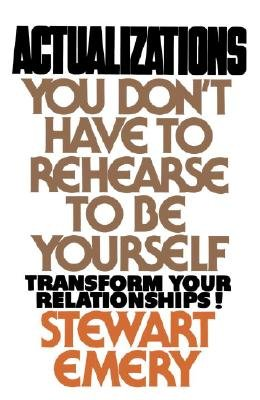 Actualizations - You Don't Have to Rehearse to be Yourself (Paperback): Stewart Emery, Neal Rogin