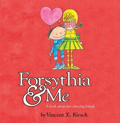 Forsythia & Me (Electronic book text): Vincent X. Kirsch