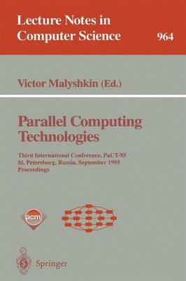 Parallel Computing Technologies - Third International Conference, PaCT-95, St. Petersburg, Russia, September 12-15, 1995....