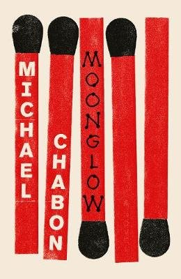 Moonglow (Hardcover): Michael Chabon