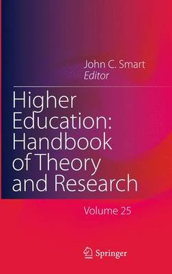 Higher Education: Handbook of Theory and Research - Volume 25 (Paperback, 2010 ed.): John C. Smart