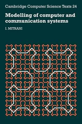Modelling of Computer and Communication Systems (Paperback): I. Mitrani
