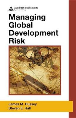 Managing Global Development Risk (Electronic book text): James M. Hussey, Steven E. Hall