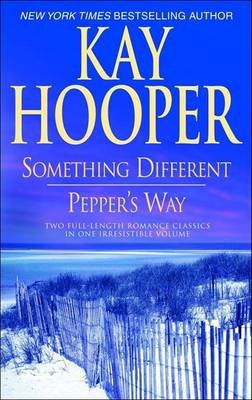 Something Different/Pepper's Way (Paperback): Kay Hooper