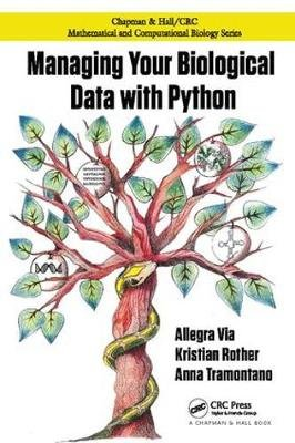 Managing Your Biological Data with Python (Hardcover): Allegra Via