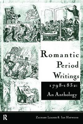 Romantic Period Writings 1798-1832: An Anthology (Electronic book text): Ian Haywood, Zachary Leader