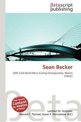 Sean Becker (Paperback): Lambert M. Surhone, Mariam T. Tennoe, Susan F. Henssonow