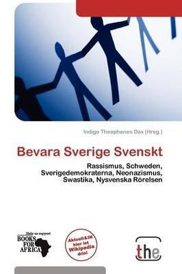 Bevara Sverige Svenskt (German, Paperback): Indigo Theophanes Dax