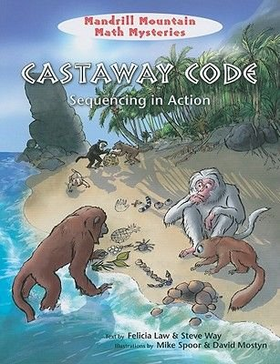 Castaway Code - Sequencing in Action (Paperback): Felicia Law, Steve Way