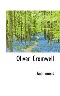 Oliver Cromwell (Paperback): Anonymous