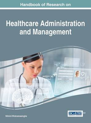 Handbook of Research on Healthcare Administration and Management (Electronic book text): Nilmini Wickramasinghe