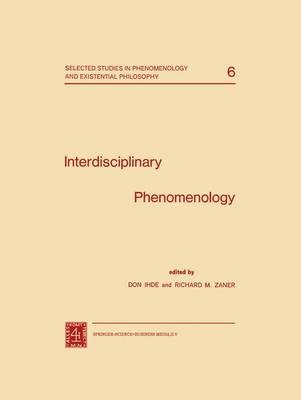 Interdisciplinary Phenomenology (Paperback, 1977 ed.): Don Ihde, Richard M. Zaner
