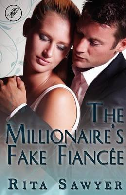 The Millionaire's Fake Fiancee (Paperback): Rita Sawyer