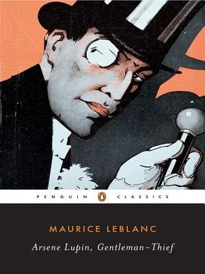 Arsene Lupin, Gentleman-Thief (Electronic book text): Maurice Leblanc