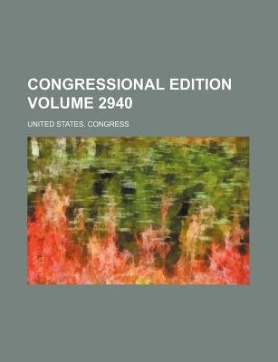 Congressional Edition Volume 2940 (Paperback): United States Congress