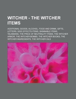Witcher - The Witcher Items - Additional Goods, Alcohol, Food and Drink, Gifts, Letters, Side Effects Items, Skinnable Items,...