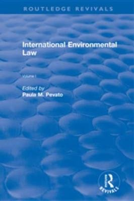 International Environmental Law, Volumes I and II (Electronic book text): Paula M. Pevato