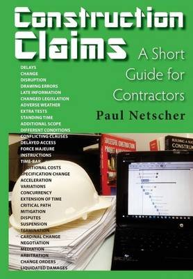 Construction Claims - A Short Guide for Contractors (Paperback): Paul Netscher