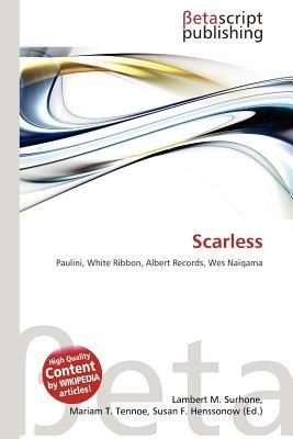 Scarless (Paperback): Lambert M. Surhone, Mariam T. Tennoe, Susan F. Henssonow