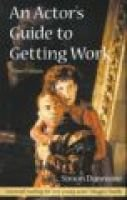 An Actor's Guide to Getting Work (Paperback, 3Rev ed): Simon Dunmore