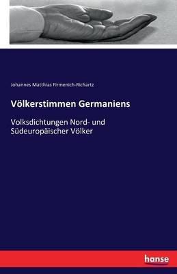 Volkerstimmen Germaniens (German, Paperback): Johannes Matthias Firmenich Richartz