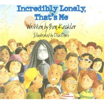 Incredibly Lonely, That's Me (Hardcover): Ben Keckler