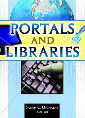 Portals and Libraries (Paperback): Sarah C. Michalak