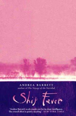 Ship Fever (Paperback, New edition): Andrea Barrett