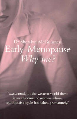 Early Menopause - Why Me? (Paperback): Sheralyn McGuinness