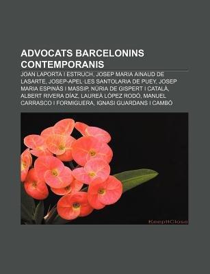 Advocats Barcelonins Contemporanis - Joan Laporta I Estruch, Josep Maria Ainaud de Lasarte, Josep-Apel.Les Santolaria de Puey...