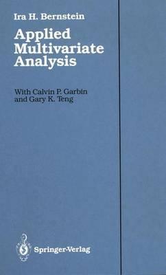 Applied Multivariate Analysis (Hardcover): Ira H. Bernstein, G K Teng, C P Garbin, J H Bernstein