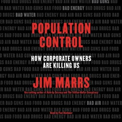 Population Control - How Corporate Owners Are Killing Us (Downloadable audio file): Jim Marrs