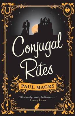 Conjugal Rites (Paperback): Paul Magrs